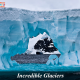 Incredible glaciers