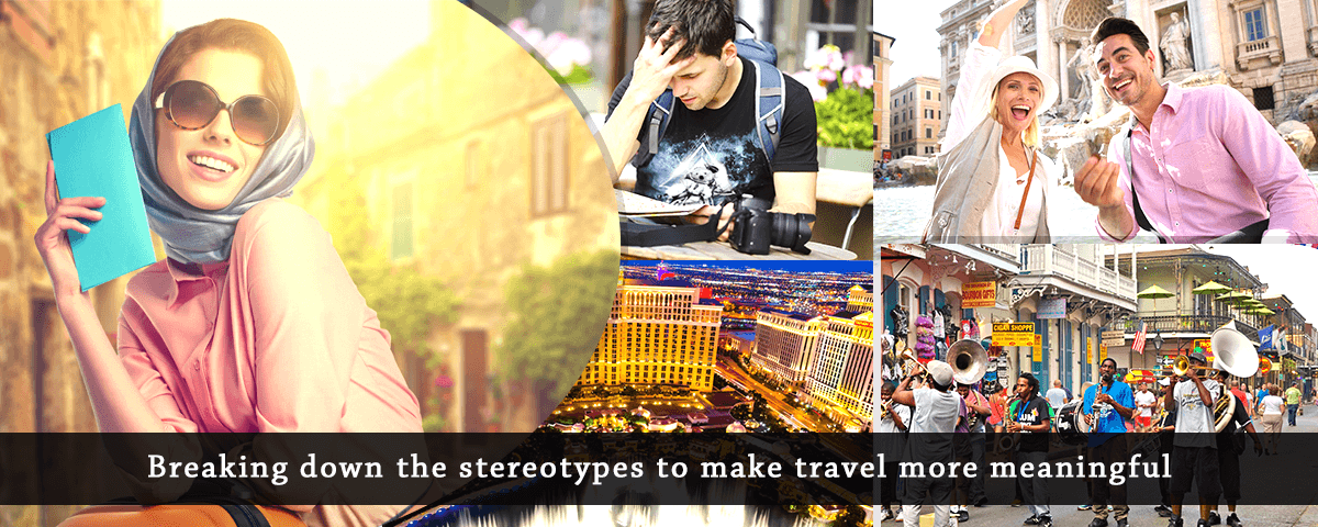 Breaking down the stereotypes to make travel more meaningful