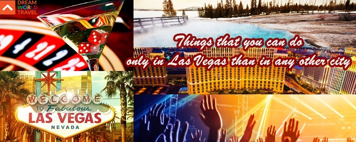 Things that you can do only in Las Vegas than in any other city