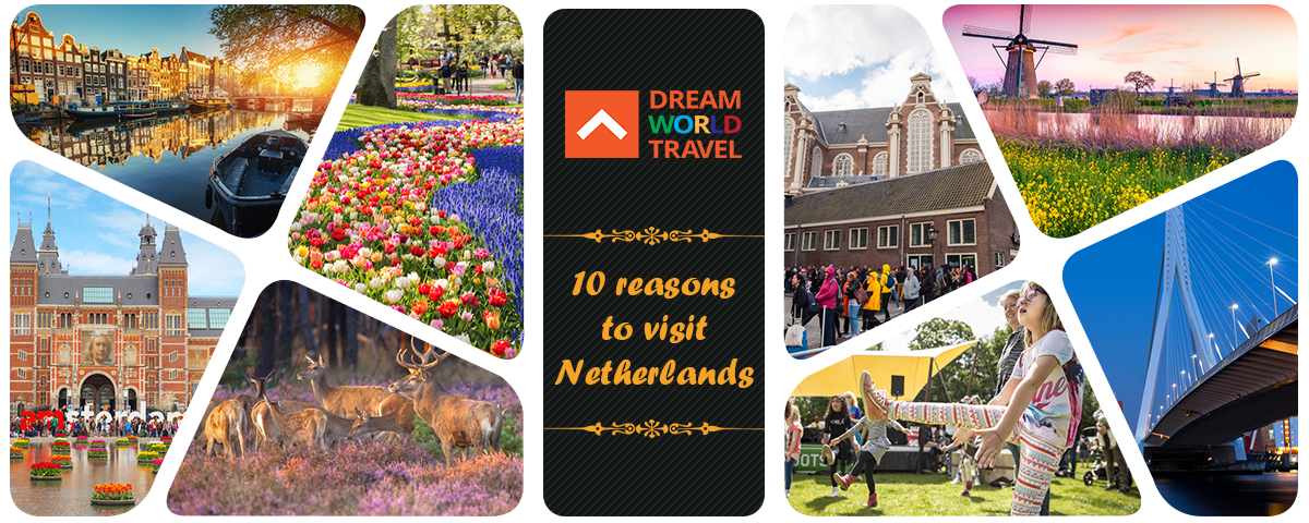 10 reasons to visit Netherlands