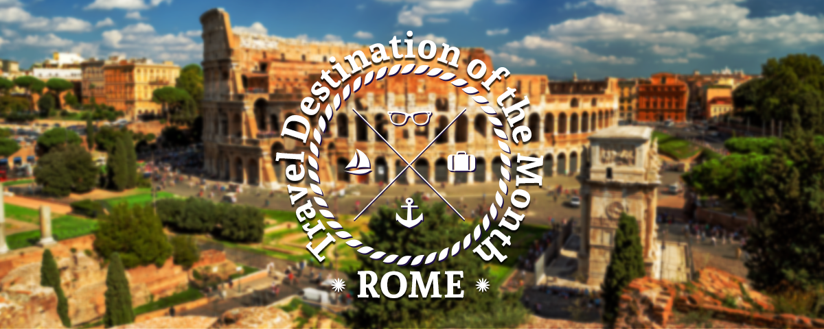 travel-destination-of-the-month-rome
