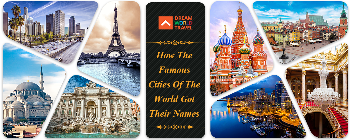 how_the_famous_cities_of_the_world_got_their_names1