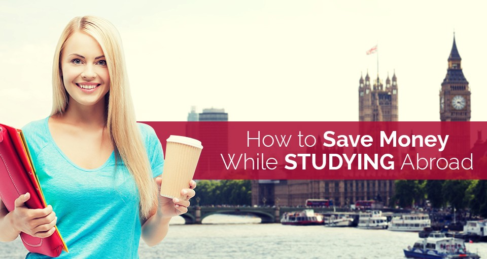 10. How to Save Money While STUDYING Abroad New
